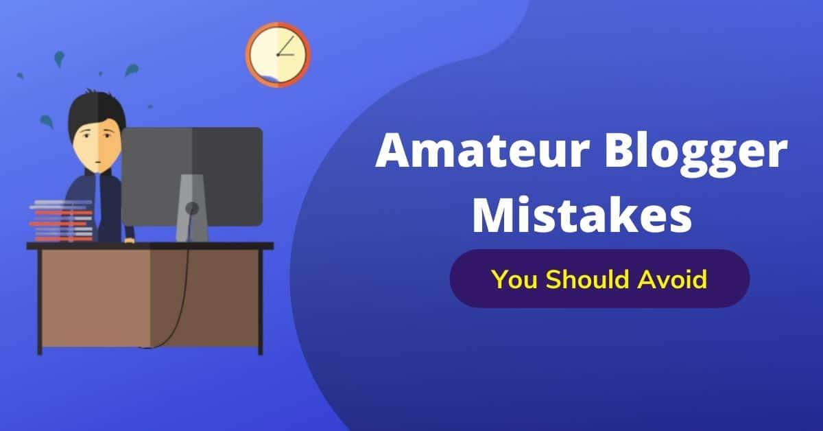 amateur blogger mistakes
